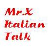 Mr.X Italian talk