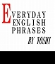 EVERYDAY ENGLISH PHRASES